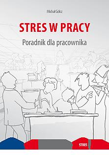 Stres w pracy - Poradnik dla pracownika