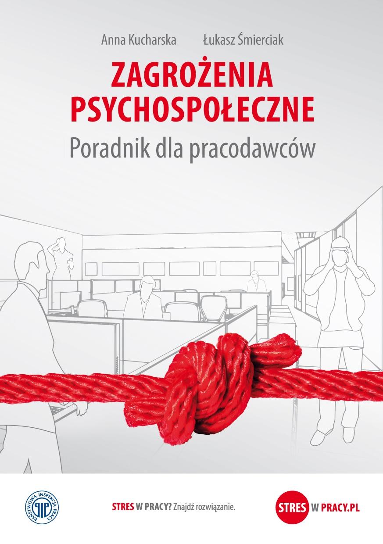 Zagrożenia psychospołeczne Poradnik dla pracodawców