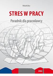 Stres w pracy Poradnik dla pracodawcy