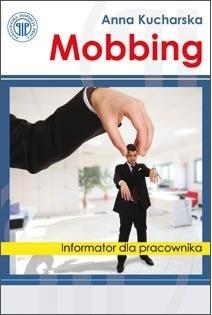 Mobbing Mobbing - informator dla pracownika